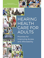 Illustration of cover of Hearing Health Care for Adults: Priorities for Improving Access and Affordability report