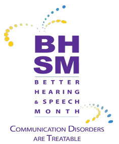 Better Hearing & Speech Month, Communication Disorders are Treatable