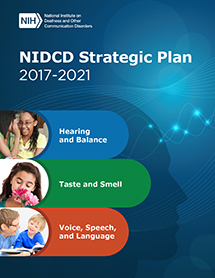 NIDCD Strategic Plan 2017-2021 cover showing 7 research areas: hearing, balance, taste, smell, voice, speech, and language.