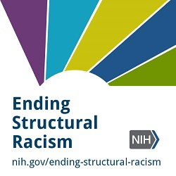 A stylized rainbow above the words Ending Structural Racism, the NIH logo, and this URL: nih.gov/ending-structural-racism.