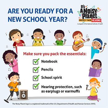 A group of preteen cartoon characters. Each character is smiling and holding various musical instruments, microphones, and song books. Text reads: Are you ready for a new school year? Make sure you pack the essentials: notebook, pencils, school spirit, hearing protection, such as earplugs or earmuffs.