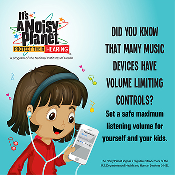 A cartoon preteen girl listening to a portable music device with earbuds. Text reads: Did you know that many music devices have volume limiting controls? Set a safe maximum listening volume for yourself and your kids.