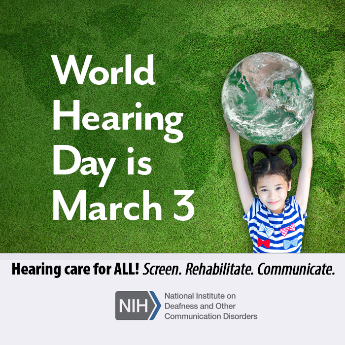 A young girl relaxes outdoors on the grass while holding a large ball that resembles the earth. The image reads: World Hearing Day is March 3. Hearing care for ALL! Screen. Rehabilitate. Communicate. Below the image is the logo for the National Institute on Deafness and Other Communication Disorders.
