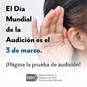 El Día Mundial de la Audición es el 3 de marzo. ¡Hágase la prueba de audición!